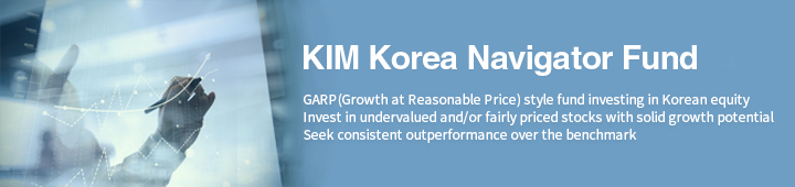 GARP (Growth at Reasonable Price) style fund investing in Korean equity Invest in undervalued and/or fairly priced stocks with solid growth potential Seek consistent outperformance over the benchmark