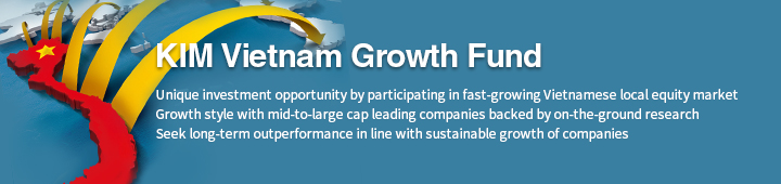 Unique investment opportunity by participating in fast-growing Vietnamese local equity market Growth style with mid-to-large cap leading companies backed by on-the-ground research Seek long-term outperformance in line with sustainable growth of companies.
